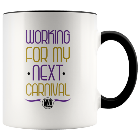 WORKING FOR MY NEXT CARNIVAL MUG V2 (Designed By Live Love Soca) - Live Love Soca Clothing & Accessories