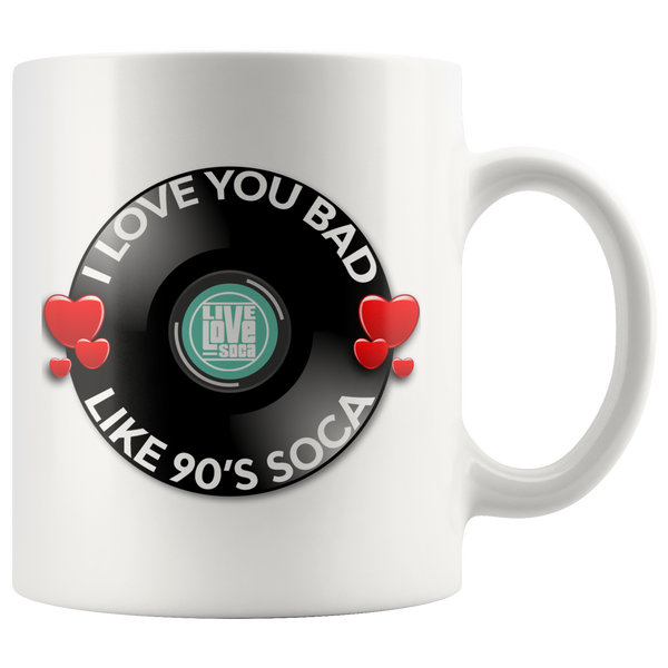 I Love You Bad Like 90's Soca Mug (Designed By Live Love Soca)