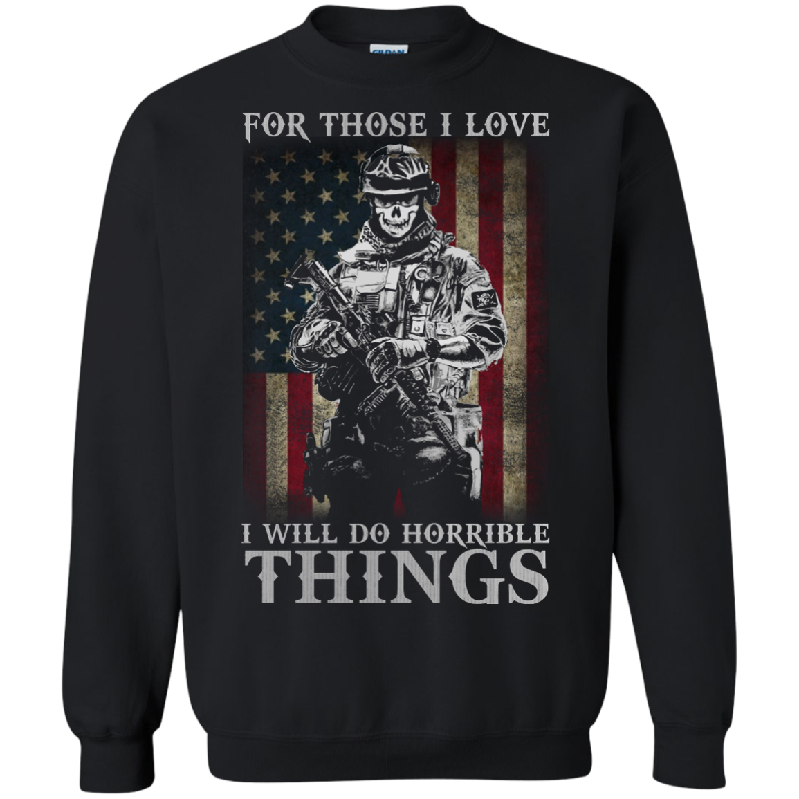 For those I love I will do horrible things shirt, tank, hoodie