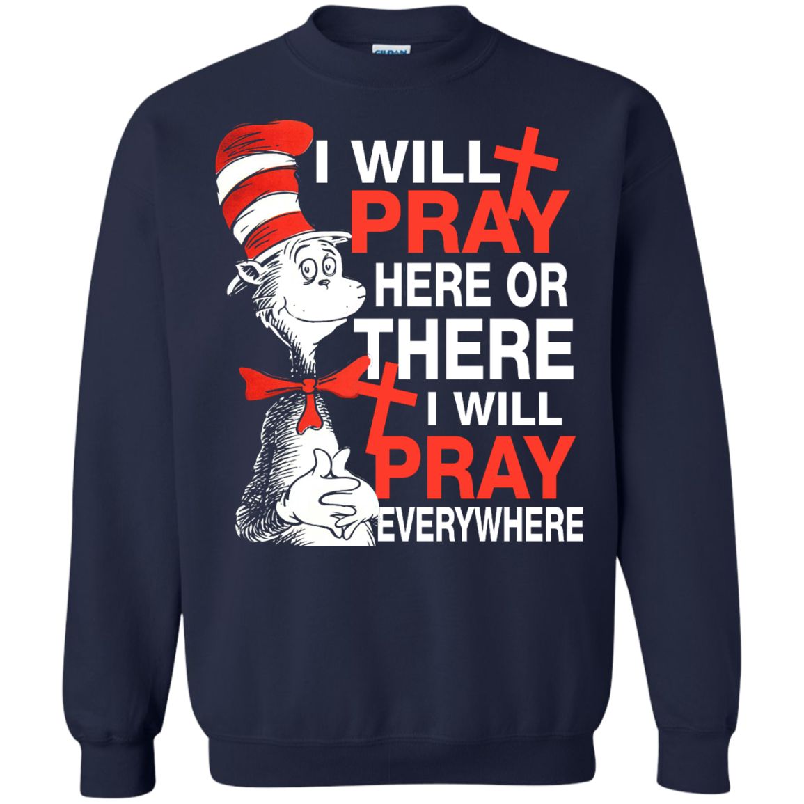 Dr  Seuss: I Will Pray Here Or There I Will Pray Everywhere shirt