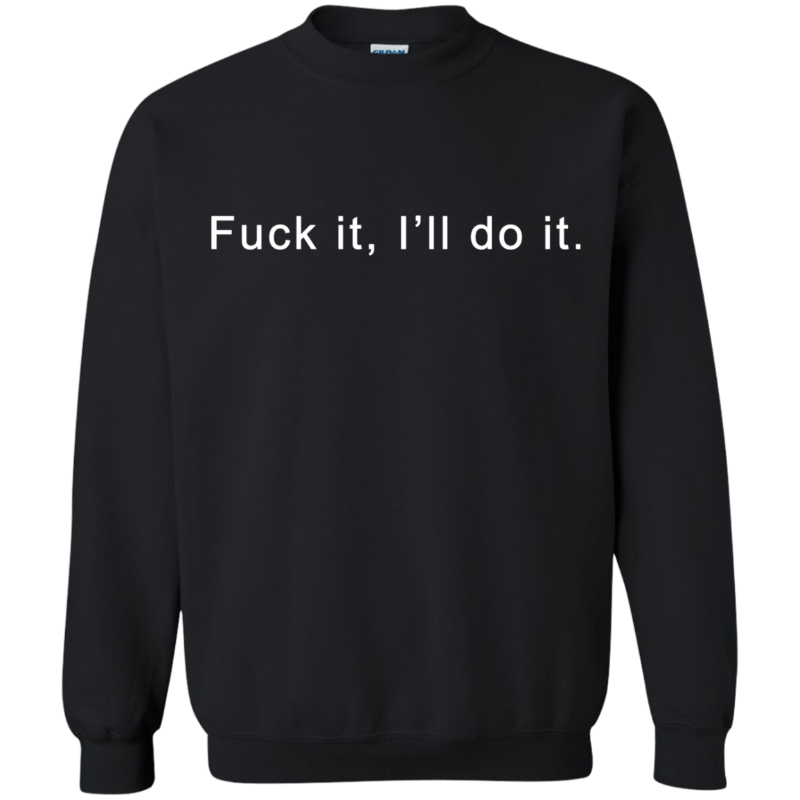 Fuck it I will do it shirt, tank top, hoodie