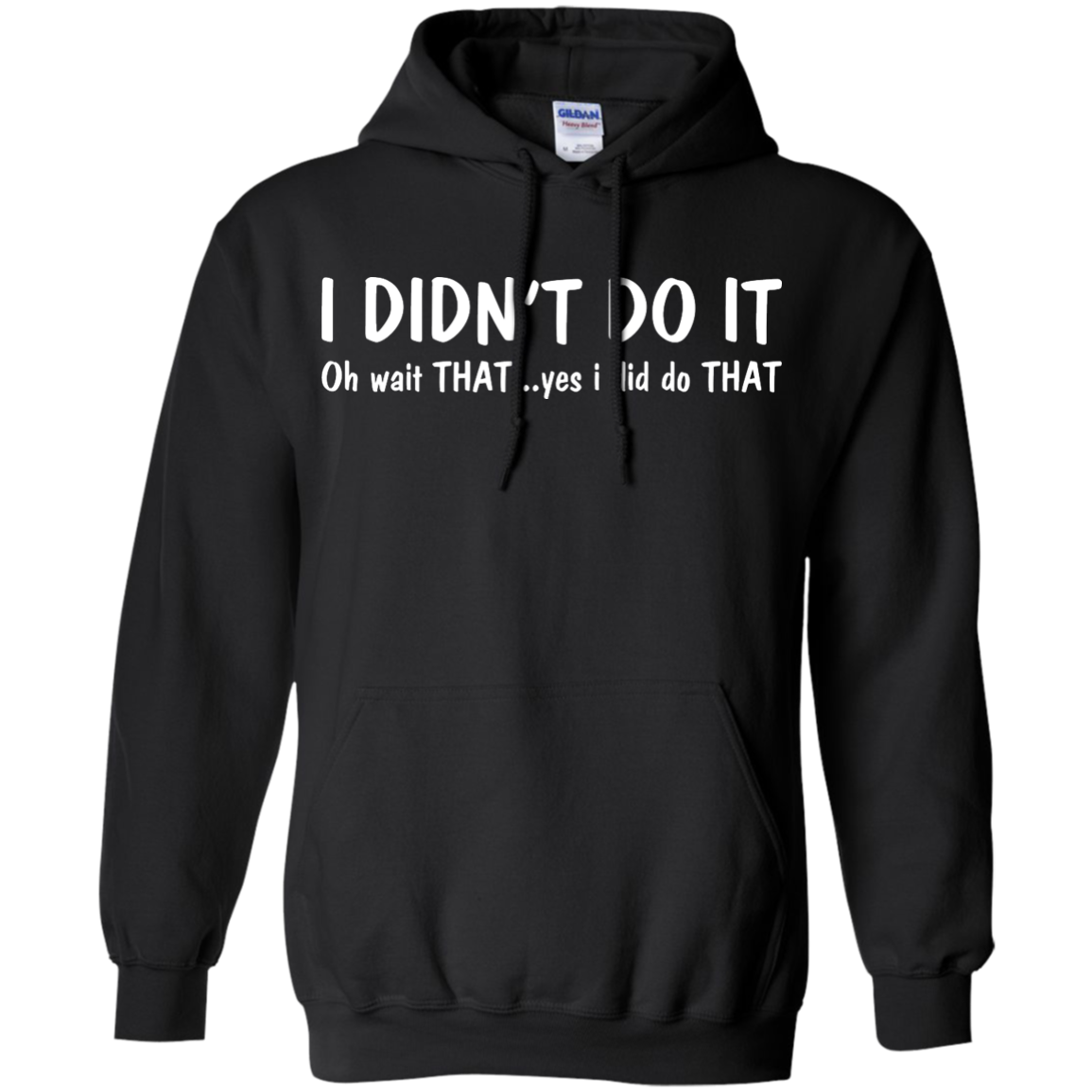 Funny t-shirt: I Didn't Do It shirt, sweater, tank