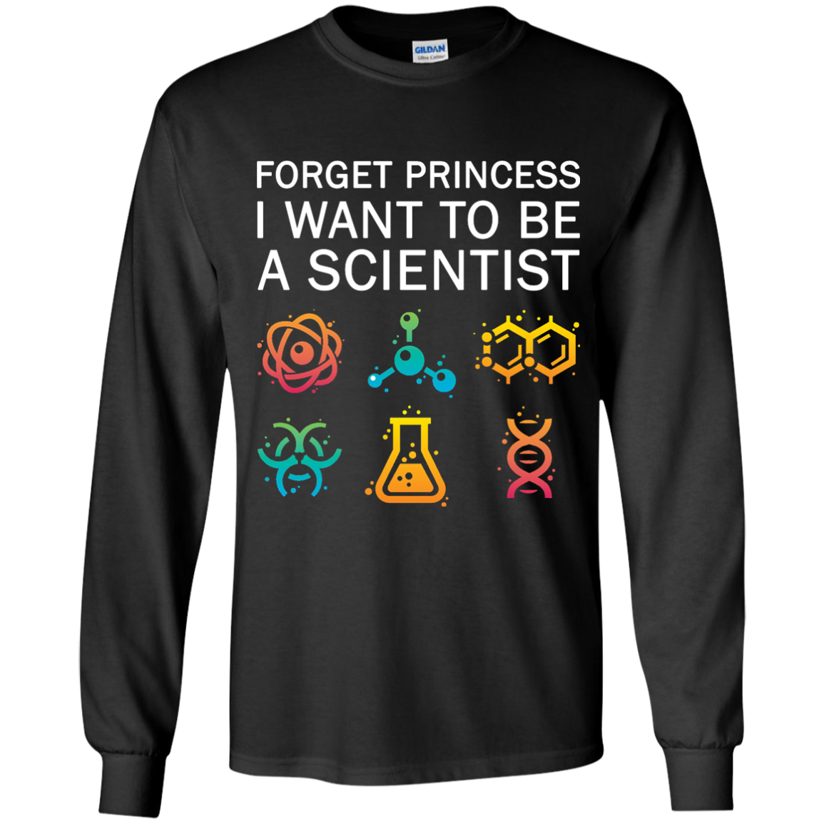 Forget Princess I Want To Be A Scientist shirt for Adult, Youth