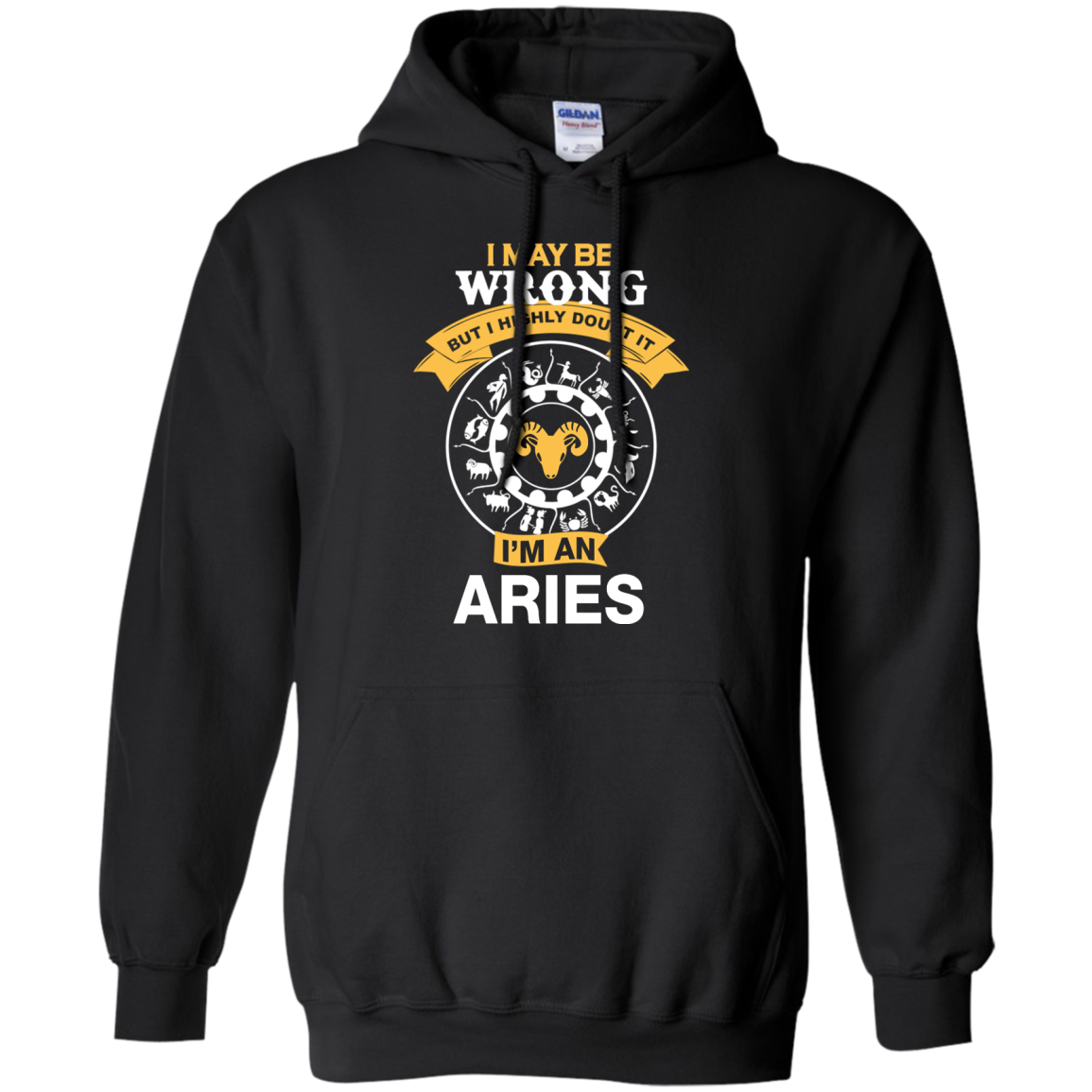 I may be wrong but I doubt it Im an Aries T-Shirt New