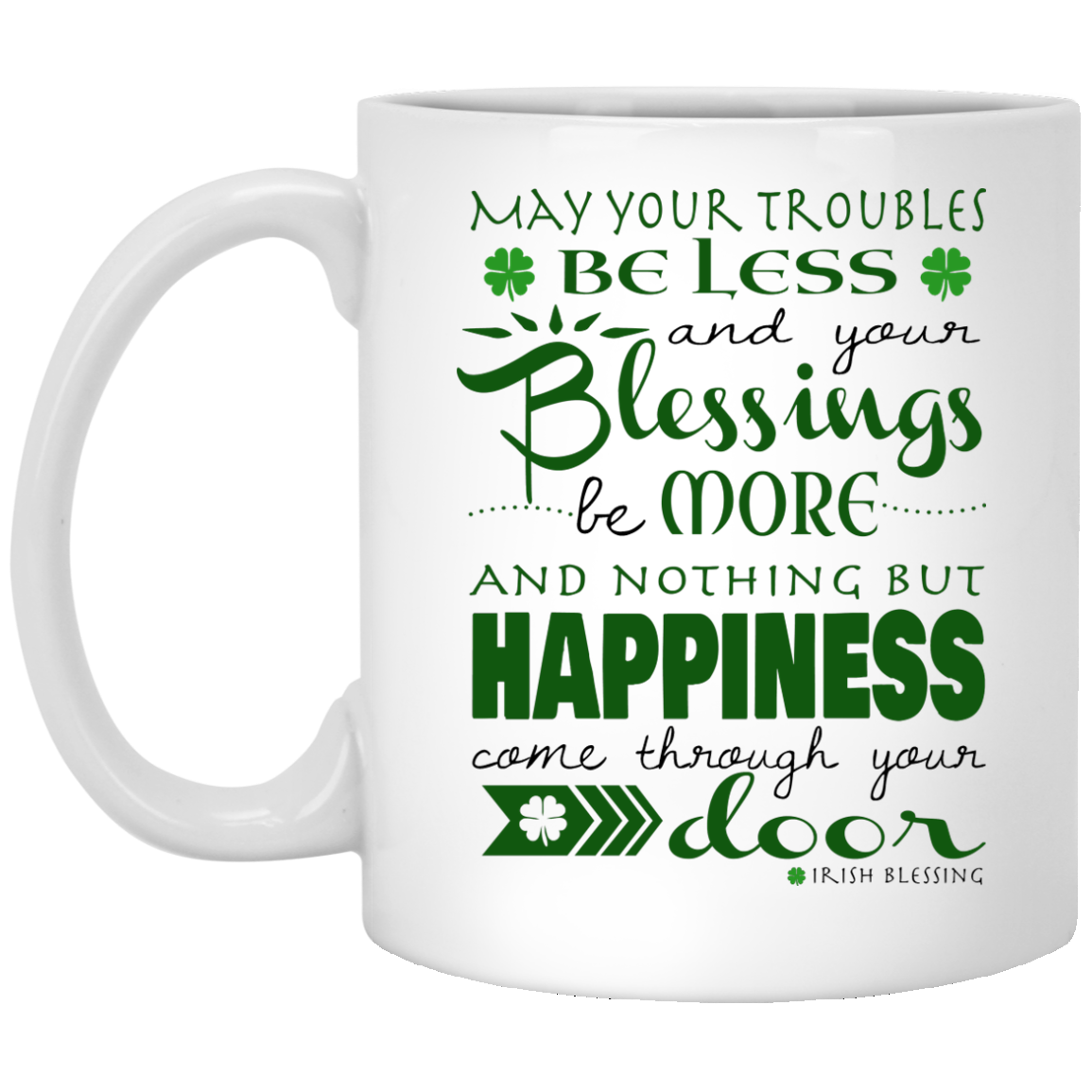St. Patrick\'s day Irish Blessing mug: May your troubles be less ...