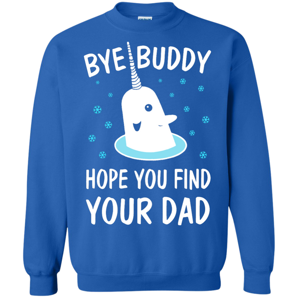bf32f17ed Father's day gifts. Bye Buddy Hope You Find Your Dad Shirt, Sweatshirt -  ifrogtees