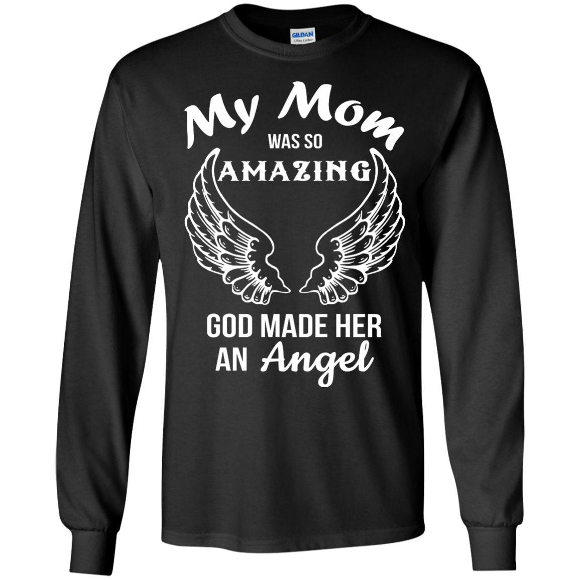 So Amazing: My Mom Was So Amazing God Made Her An Angel Shirt