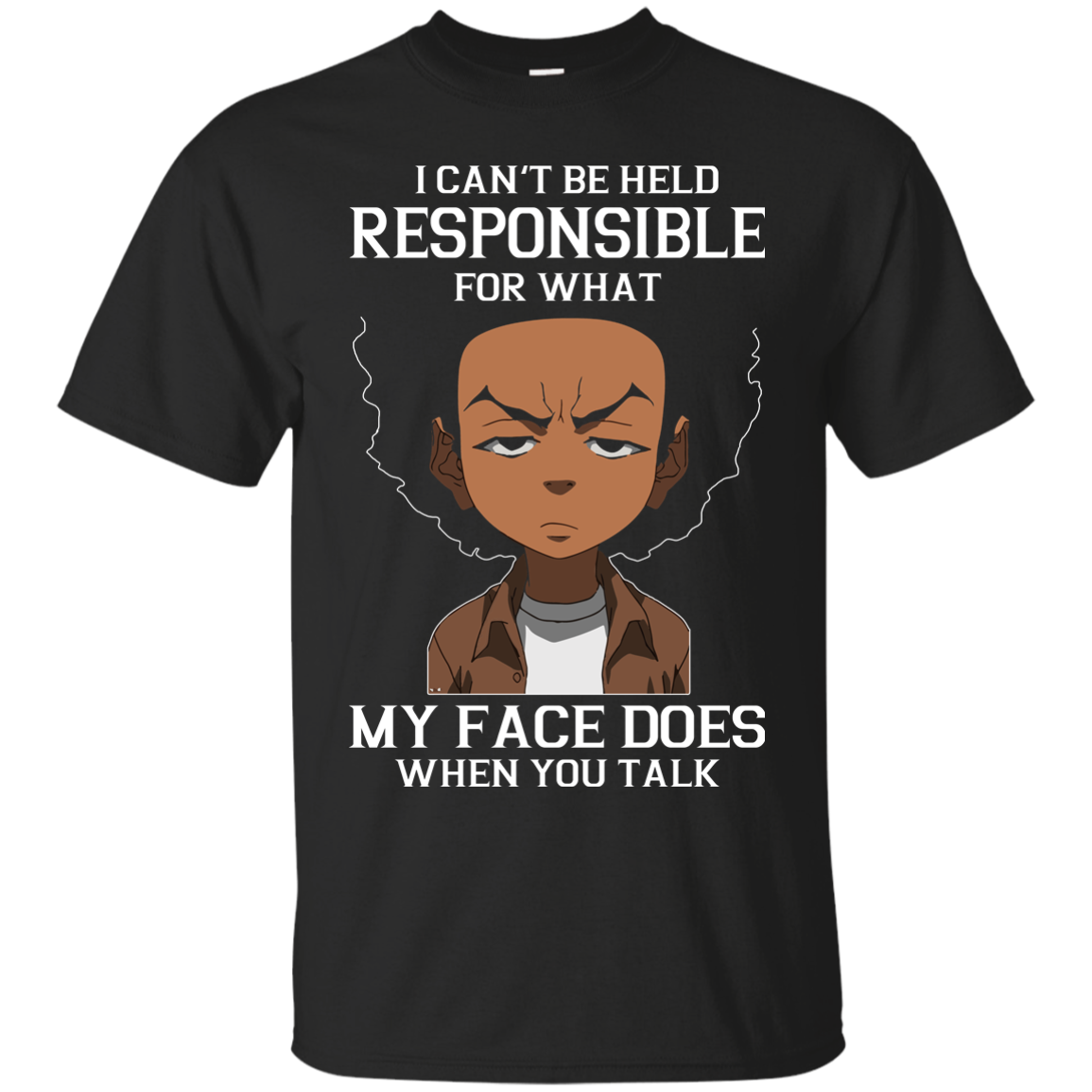Boondocks: I can't be held responsible for what my face does when you talk shirt