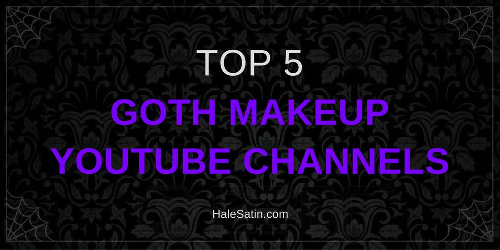 Top 5 Goth Makeup Youtube Channels