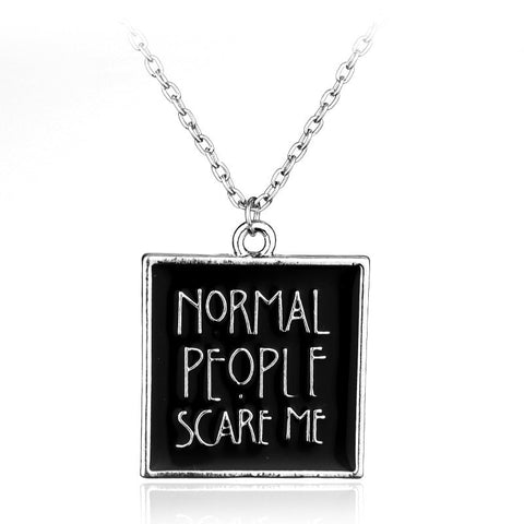 "AHS Style ""Normal People Scare Me"" Necklace - Hale Satin"