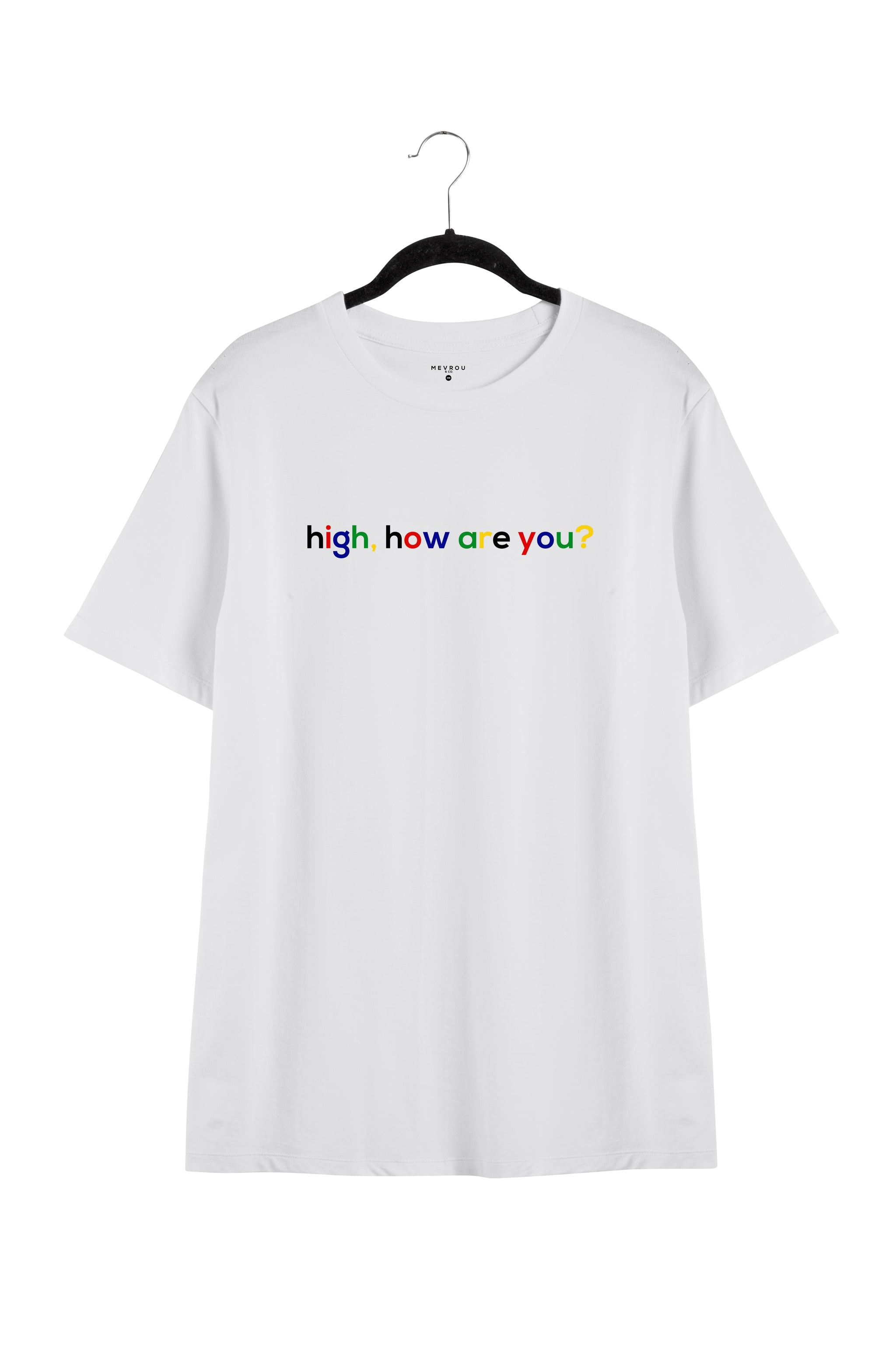 HIGH, HOW ARE YOU? TEE