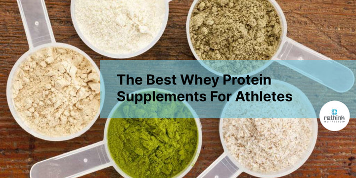 The Best Whey Protein Supplements For Athletes