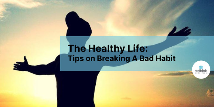 The Healthy Life: Tips on Breaking A Bad Habit