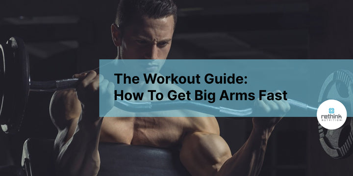 The Workout Guide: How To Get Big Arms Fast