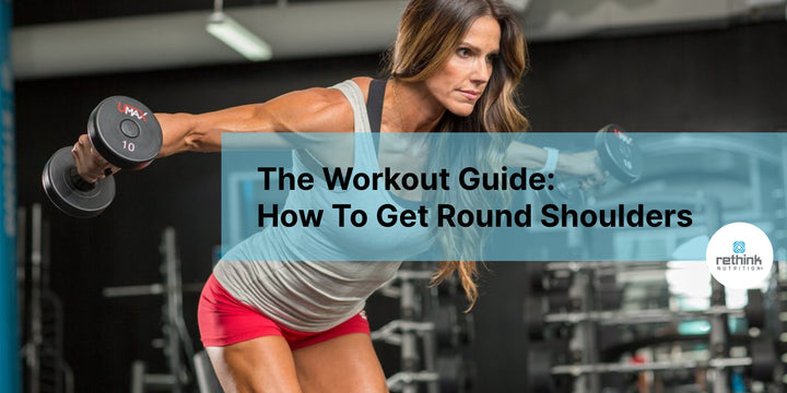 The Workout Guide: How To Get Round Shoulders