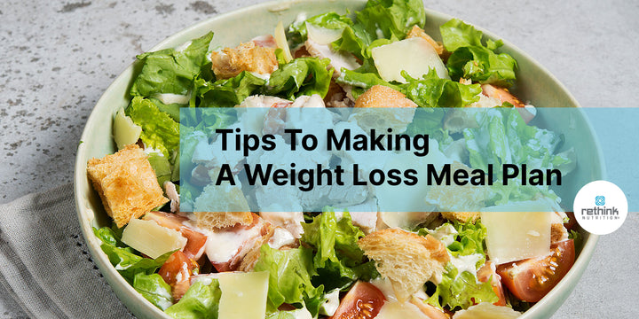 Tips To Making A Weight Loss Meal Plan