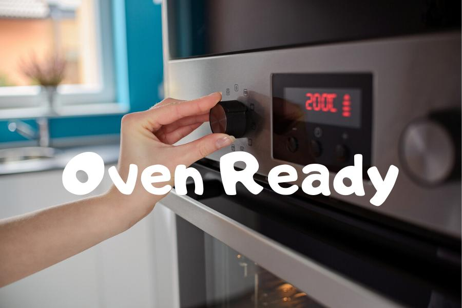 Oven ready dishes