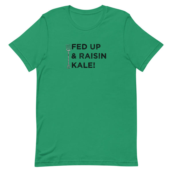 Fed Up & Raisin Kale- Short-Sleeve Unisex T-Shirt