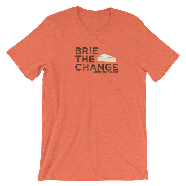 Brie The Change  - Unisex short sleeve t-shirt