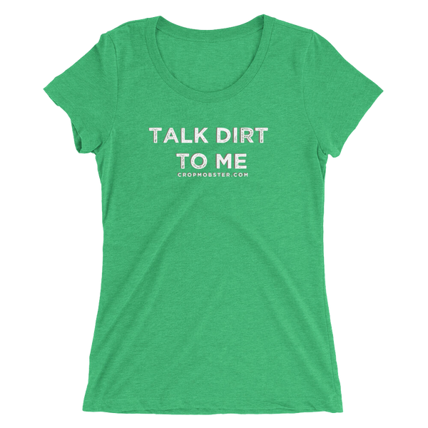 Talk Dirt to Me - Women's  short sleeve t-shirt