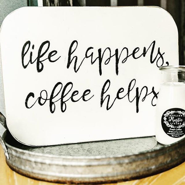 Life+Happens+Coffee+Helps+Coffee+scented+soy+candles+Made+in+Texas