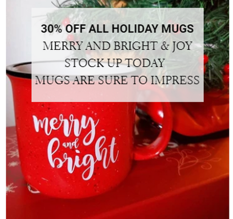 Shop our holiday mugs at 30% off!