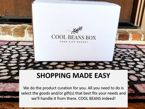 We do the product curation for you. All you need to do is select the goods and/or gift(s) that best fits your needs and we'll handle it from there. COOL BEANS indeed!