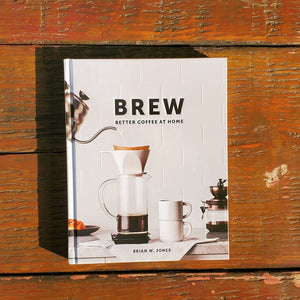 Brew: Better Coffee At Home - Brian W. Jones demystifies specialty coffee's complexities, teaches you how to buy the best beans and brewing equipment, offers in-depth primers for mastering various slow-coffee techniques (including pour over, French press and moka pot), and supplies you with dozens of recipes for invigorating coffee-based drinks and cocktails.