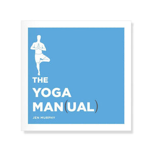 Are you curious about yoga but don't know how to get started? Intimidated by all the chanting and deep breathing, or worried that you can't even touch your toes? Let The Yoga Man(ual) by Jen Murphy be your guide. This approachable book covers everything from the basics and benefits of yoga to more advanced techniques (like mastering a handstand!). Gradually develop a personal practice with the Man(ual)'s break down of essential poses - then test them out at the studio, at home or on the road.