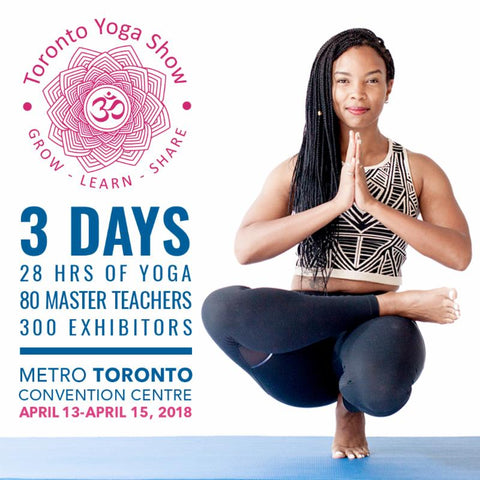 Toronto Yoga show logo and yoga pose, 3 days April 3-15 2018 at Toronto Metro Convention Centre