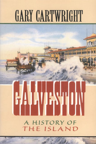 Galveston, A History of the Island