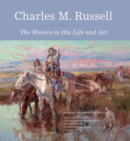 Charles M. Russell, The Women in his Life and Art