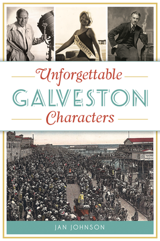 Unforgettable Galveston Characters