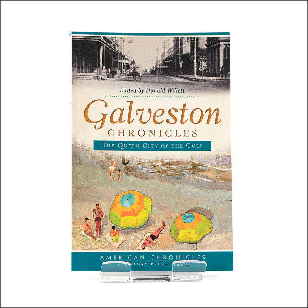 Galveston Chronicles: The Queen City of the Gulf (American Chronicles)