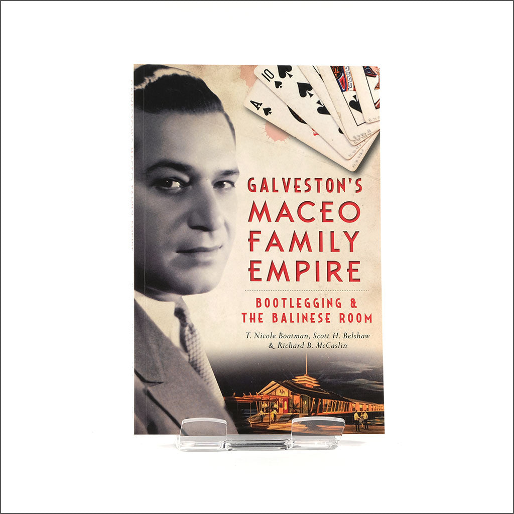 Galveston's Maceo Family Empire: Bootlegging & The Balinese Room