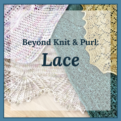 Beyond Knit & Purl: Lace