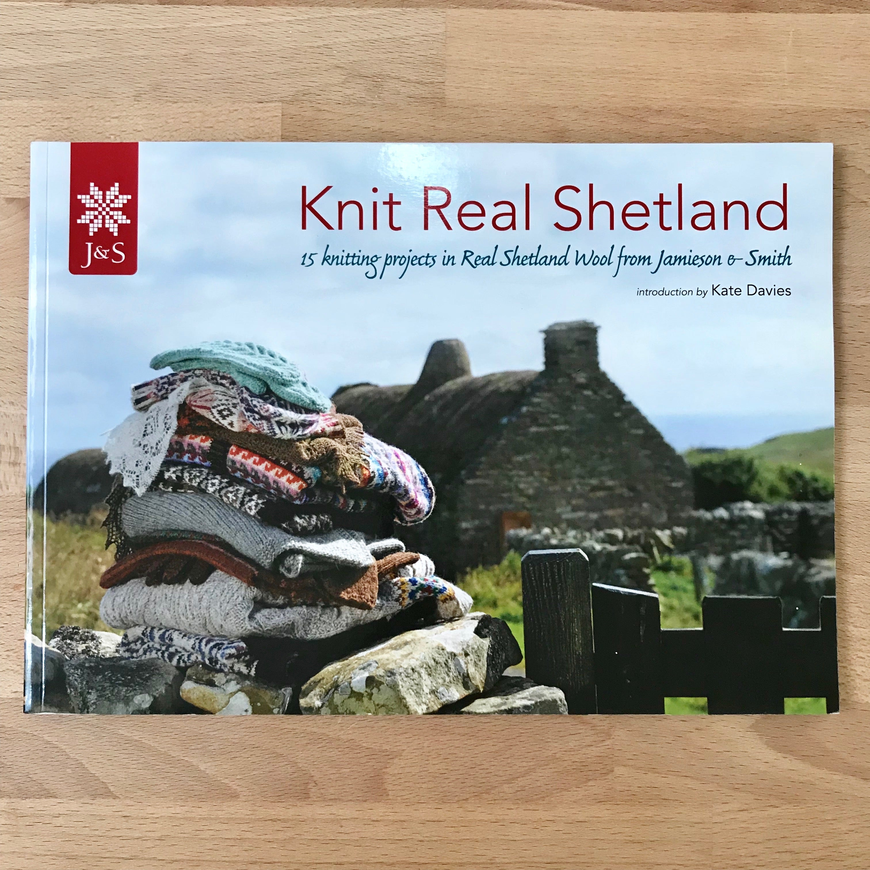 Knit Real Shetland: 15 Knitting Projects