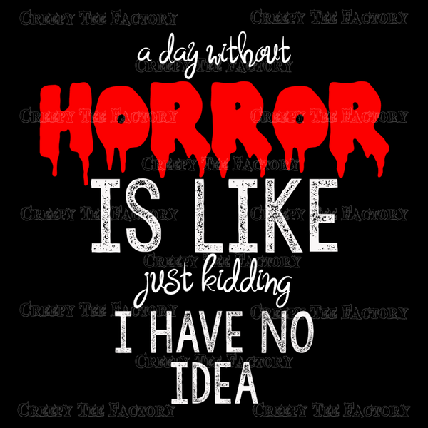 A DAY WITHOUT HORROR - Metalhead Art & Design, LLC