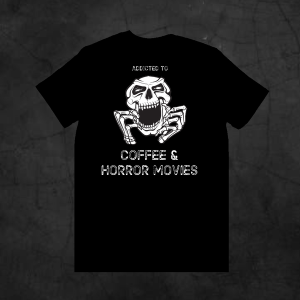 ADDICTED TO COFFEE & HORROR MOVIES - Metalhead Art & Design, LLC