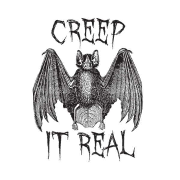 CREEP IT REAL - Metalhead Art & Design, LLC