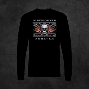 FIREMAN FOREVER - LONG SLEEVE - Metalhead Art & Design, LLC