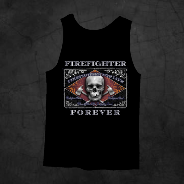 FIREFIGHTER FOREVER TANK TOP - Metalhead Art & Design, LLC