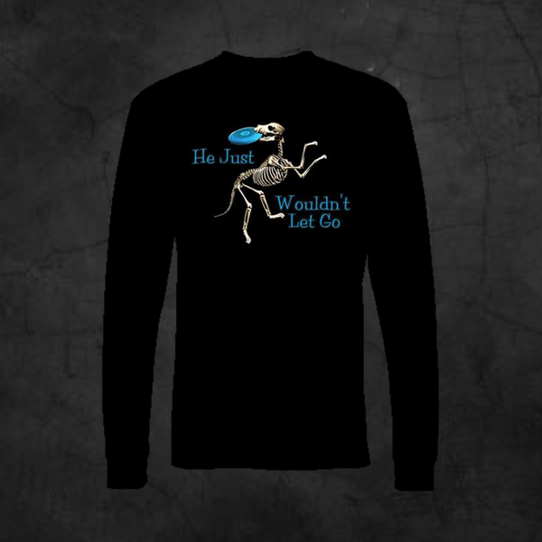 WOULDN'T LET GO - LONG SLEEVE - Metalhead Art & Design, LLC