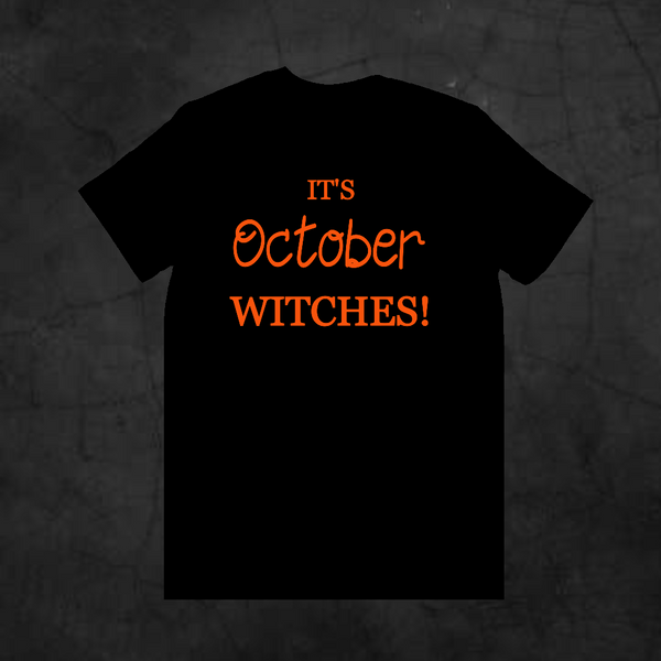IT'S OCTOBER WITCHES!
