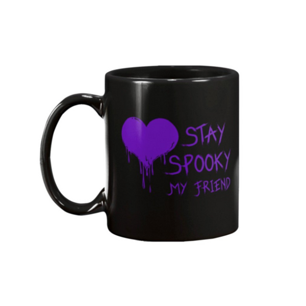 STAY SPOOKY MY FRIEND MUG - Metalhead Art & Design, LLC