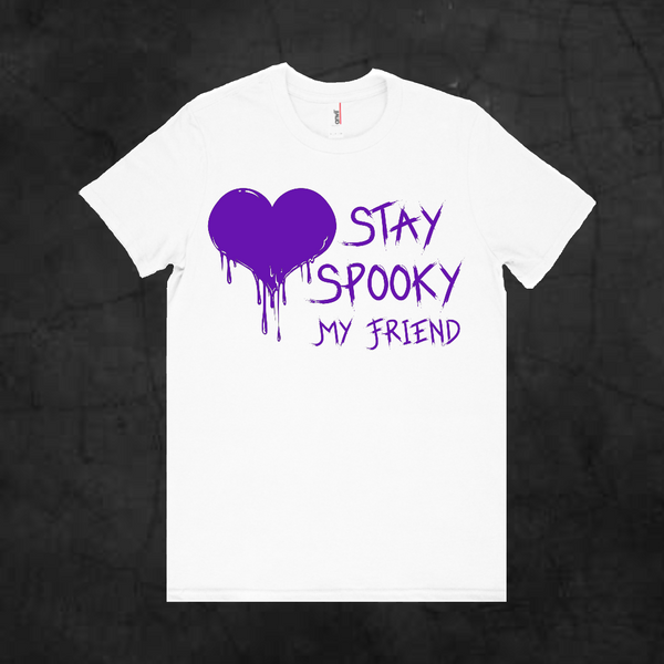 STAY SPOOKY MY FRIEND - Metalhead Art & Design, LLC