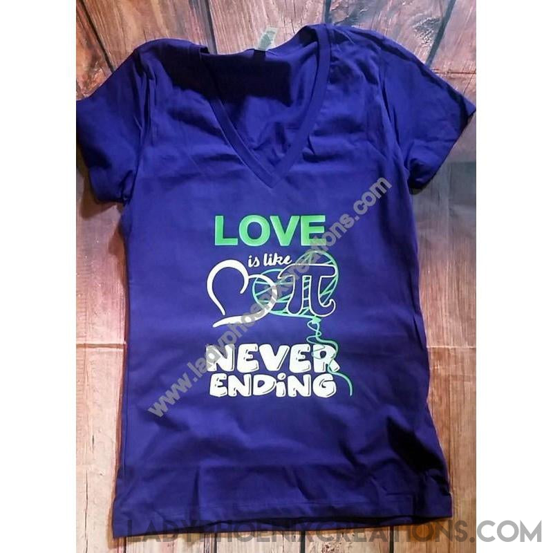 Love  is like PI, never ending tshirt - Lady Phoenix Creations