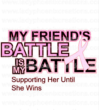 Sublimation Transfer My Friend's Battle is My Battle Pink Ribbon