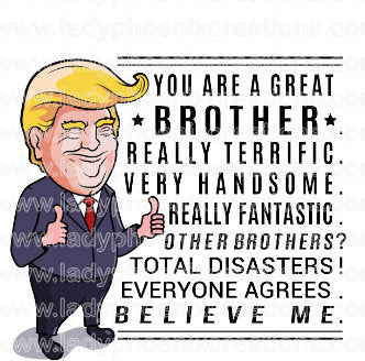 Trump Great Brother Design File PNG ONLY no product sent digital download