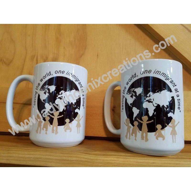 Coffee Mug Dye Sublimated - Saving the world one immigrant at a time - Lady Phoenix Creations